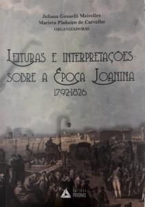 Leituras e Interpretações sobre a Época Joanina (1792-1826)