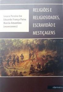 Religiões e Religiosidades, Escravidão e Mestiçagens