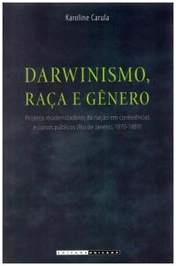 Darwinismo, Raça e Gênero Autor: Karoline Carula